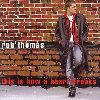 Rob Thomas - importazione di questo è come un cuore si rompe USA