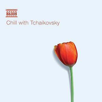 P.I. Tchaikovsky - Chill with Tchaikovsky [CD] USA import