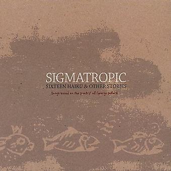 Sigmatropic - Sixteen Haiku & Other Stories [CD] USA import