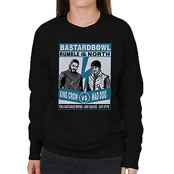 Rumble In The North King Crow Vs Mad Dog Game Of Thrones Women's Sweatshirt