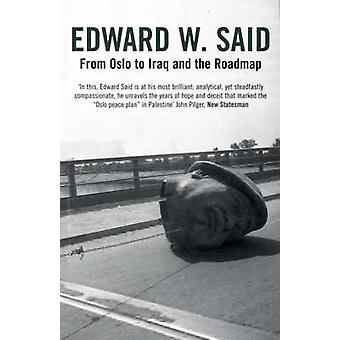 From Oslo to Iraq and the Roadmap (New edition) by Edward W. Said - 9