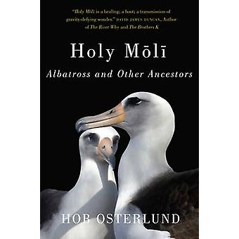 Holy Moli - Albatross and Other Ancestors by Hob Osterlund - 978087071