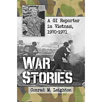 Guerra - histórias de uma repórter de Gi em Vietnam - 1970-1971 por Conrad M. Leight
