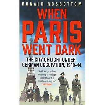 When Paris Went Dark - The City of Light Under German Occupation - 194