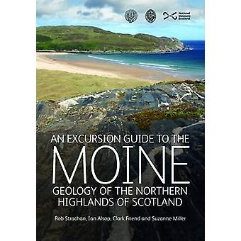 An Excursion Guide to the Moine Geology of the Northern Highlands of