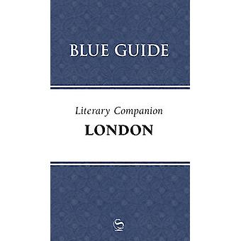 Blue Guide Literary Companion London by Annabel Barber - 978190513144