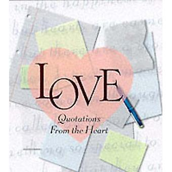Love - Quotations from the Heart by Running Press - 9780762406654 Book