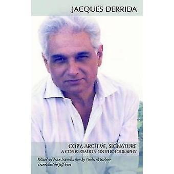 Kopieren Sie - Archiv - Signatur - ein Gespräch über Fotografie von Jacques