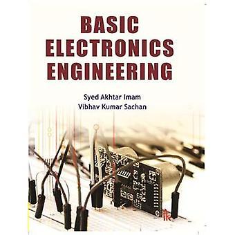 Basic Electronics Engineering by Syed Akhtar Imam - Vibhav Kumar Sach