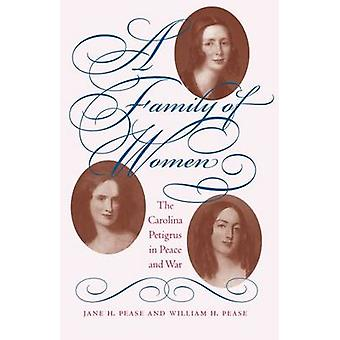 A Family of Women - The Carolina Petigrus in Peace and War (1st New ed