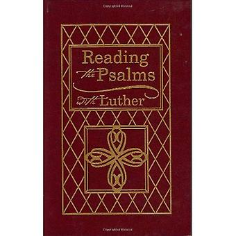 Reading the Psalms with Luther: The Psalms for Individual and Family Devotions