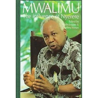 Mwalimu: The Influence of Nyerere