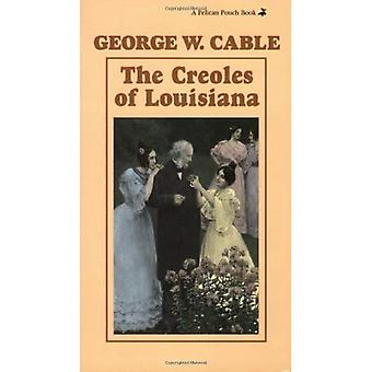 The Creoles of Louisiana [Illustrated]