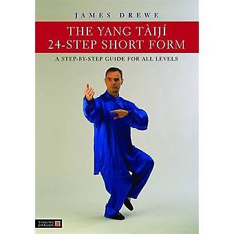 Yang Taiji 24-étape simplifiée - un Guide étape par étape pour tous les niveaux