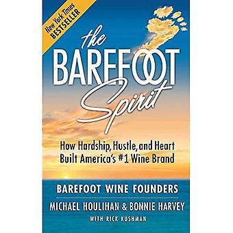 Der barfuß Geist: Wie Härten, Hektik und Herz Amerikas #1 gebaut Wein Marke