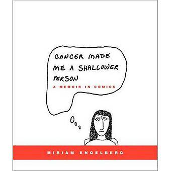 Il cancro mi ha reso una persona meno profonda di Engelberg & Miriam