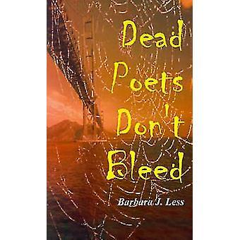 Dead Poets Dont bloeden door minder & Barbara J.