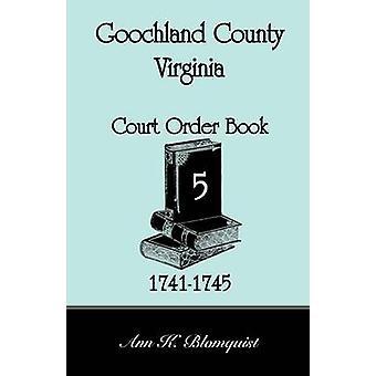 Goochland County (Virginia) Hof orderboek 5 17411745 door Blomquist & Ann Kicker