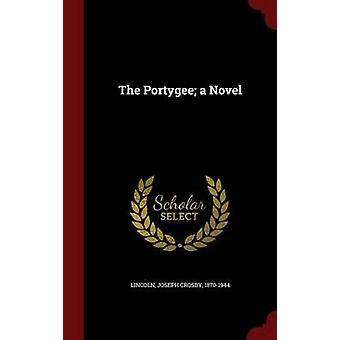 The Portygee a Novel by Lincoln & Joseph Crosby