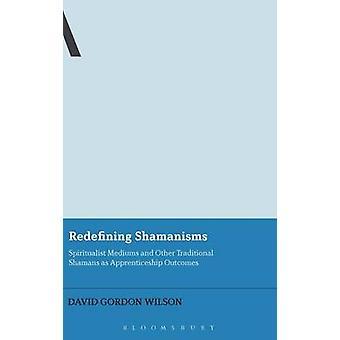 Redéfinition de Shamanisms par Wilson & David Gordon