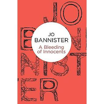 A Bleeding of Innocents by Bannister & Jo