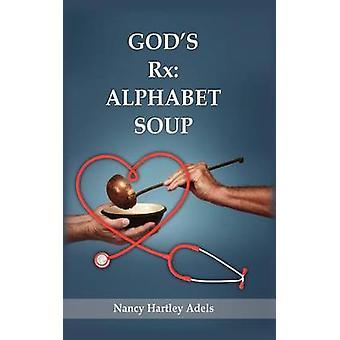 Gods Rx Alphabet Soup by Adels & Nancy Hartley
