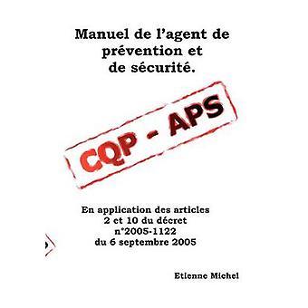 Manuel de lagent de prvention et de scurit CQP APS af Etienne & Michel