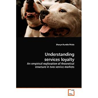 Understanding services loyalty by RundleThiele & Sharyn