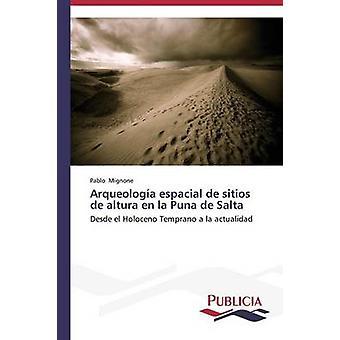 Arqueologa espacial sitios de altura fr escalin Puna de Salta par Mignone Pablo