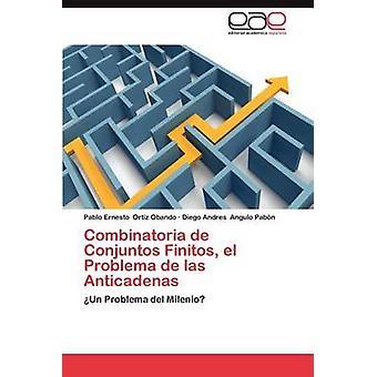 Combinatoria de Conjuntos Finitos El Problema de Las Anticadenas by Ortiz Obando & Pablo Ernesto