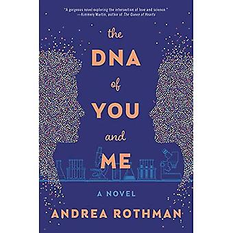 The DNA Of You And Me: A� Novel