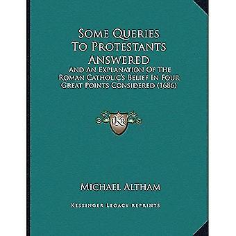 Noen spørringer til protestantene svarte: og en forklaring på den romerske Catholicacentsa - Centss troen på fire...