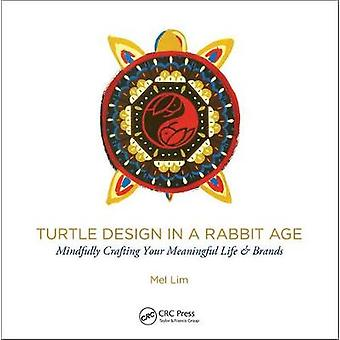 Turtle Design in a Rabbit Age - Mindfully Crafting Your Meaningful Lif