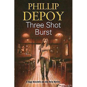 Three Shot Burst by Phillip DePoy - 9780727886637 Book