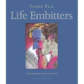 Life Embitters by Josep Pla - 9780914671138 Book
