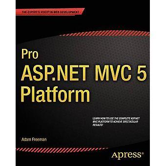 Pro ASP.NET MVC 5 Platform by Adam Freeman - 9781430265412 Book