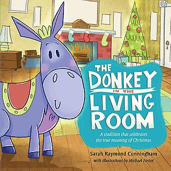 The Donkey in the Living Room - A Tradition That Celebrates the Real M