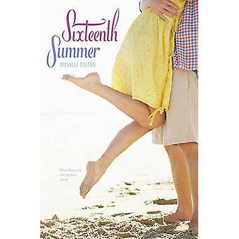 Sixteenth Summer by Michelle Dalton - 9781442423442 Book