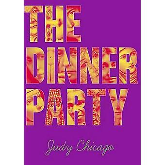 The Dinner Party - Restoring Women to History by Judy Chicago - 978158