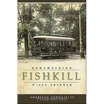 Remembering Fishkill by Willa Skinner - 9781596295810 Book