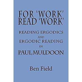 For Work Read Work - Reading Ergodics and Ergodic Reading in Paul Muld
