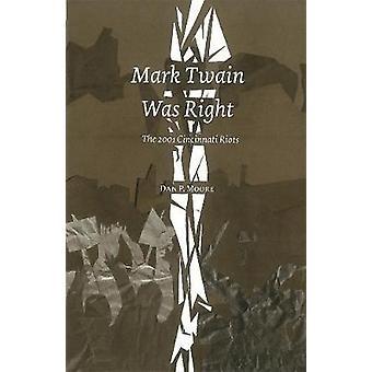 Mark Twain Was Right - The 2001 Cincinnatti Riots (2nd) by Dan P. Moor
