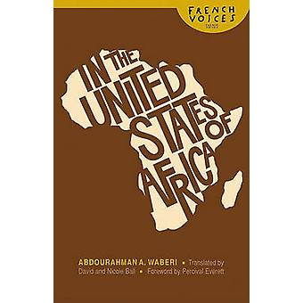 In the United States of Africa by Abdourahman A. Waberi - 97808032226