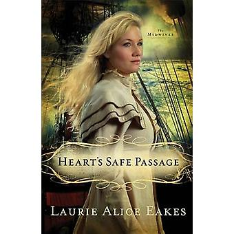 Heart's Safe Passage - A Novel by Laurie Alice Eakes - 9780800719852 B