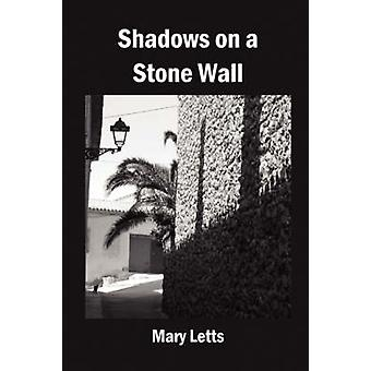 Shadows on a Stone Wall by Letts & Mary