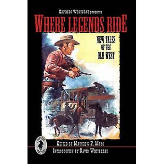 Where Legends Ride by Mayo & Matthew P.