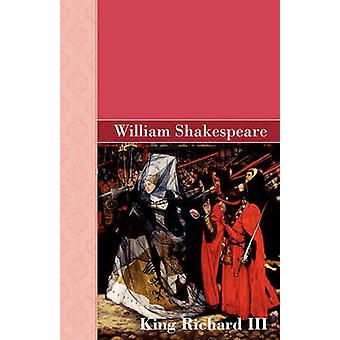 King Richard III by Shakespeare & William