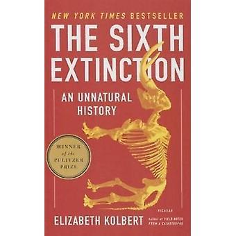 The 6th Extinction - An Unnatural History by Elizabeth Kolbert - 97816