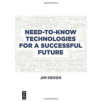 NeedtoKnow Technologies for a Successful Future by Jim Keogh