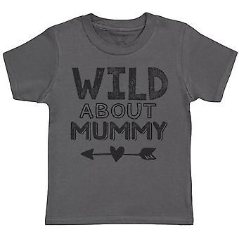 Wild About Mummy Kids T-Shirt - Kids Top - Boys T-Shirt - Girls T-Shirt